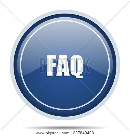 Faq blue round web icon. Circle isolated internet button for webdesign and smartphone applications.