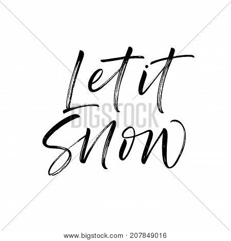Let it snow phrase. Winter lettering. Ink illustration. Modern brush calligraphy. Isolated on white background.