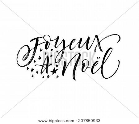 Joyeux Noel phrase. Merry Christmas in French. Greeting card. Ink illustration. Modern brush calligraphy. Isolated on white background.