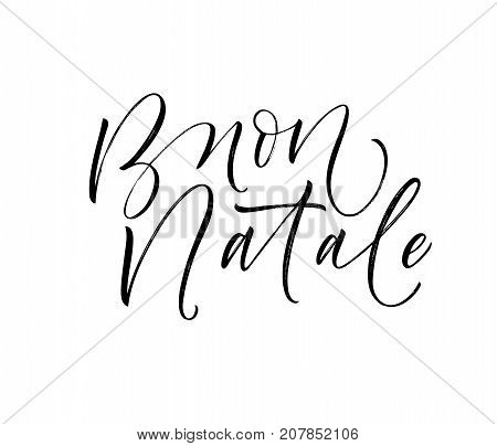Buon Natale phrase. Merry Christmas in Italian. Holiday lettering. Greeting card. Ink illustration. Modern brush calligraphy. Isolated on white background.