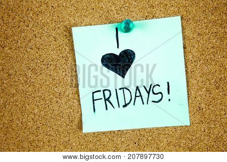 Sticky Note On Cork Board Background I love Friday Businnes Concept