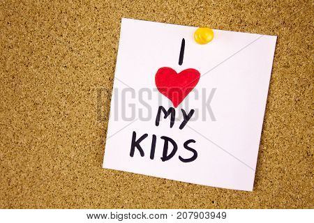 I LOVE MY Kids concept with colourful writing on cork board background businnes concept