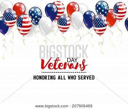 Veterans day background with balloons. Holiday patriotic card for Independence day, Memorial, Presidents day and so on.