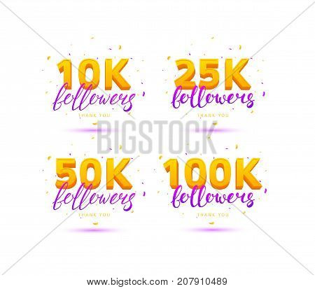 Set of Thank You Followers Labels. Beautiful Cards with Lettering and Confetti. Vector Illustration with Golden Logo for Social Networks. 10K, 25K, 50K and 100K symbols isolated on white background.