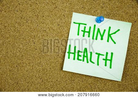 Memo note on Sticky note Think Health, think of your Helath concept