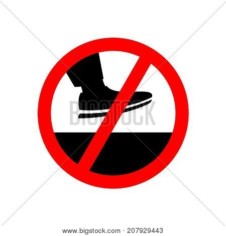 No step on the surface prohibition sign. Keep off foot symbol.