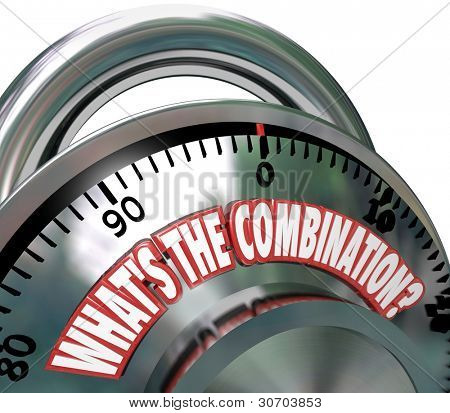 The words What's the Combination on a metal combination lock asking if you know the secret code to unlock its contents or perhaps your own potential for success