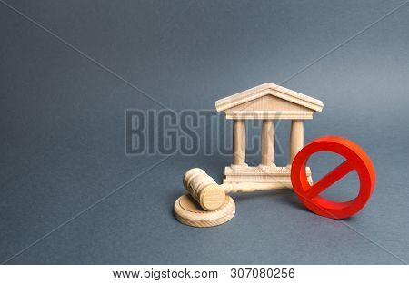 Courthouse With Judge's Gavel And Sign No. Restrictions And Laws On Restriction. Anti-popular Laws,