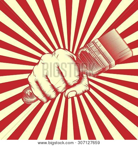 A Hand In A Fist Holding A Paintbrush In Vintage Propaganda Poster Woodcut Style