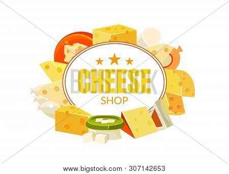 Cheese Shop Banner Template, Natural Organic Dairy Products, Advertising Different Types Of Cheese V