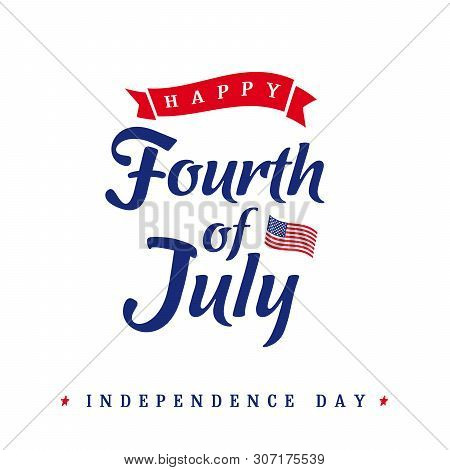 Fourth Of July, United States Of America Independence Day Vintage Card. Calligraphic 4th Of July Typ