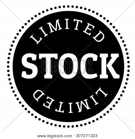 Limited Stock Black Stamp On White Background. Stamps And Stickers Series.