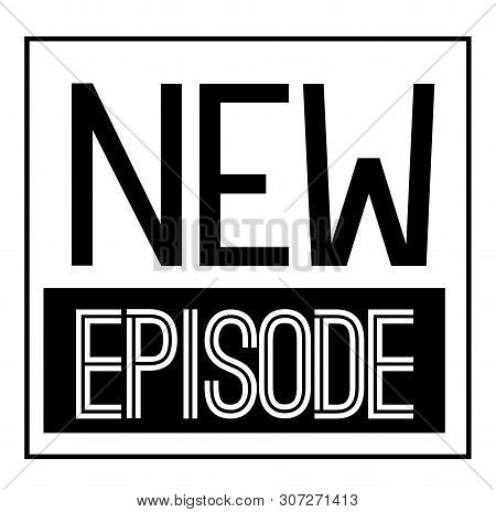 New Episode Black Stamp On White Background. Stamps And Stickers Series.