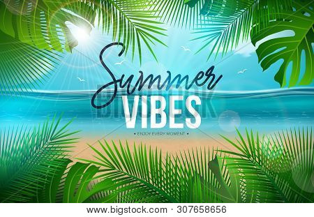 Vector Summer Vibes Illustration With Palm Leaves And Typography Letter On Blue Ocean Landscape Back