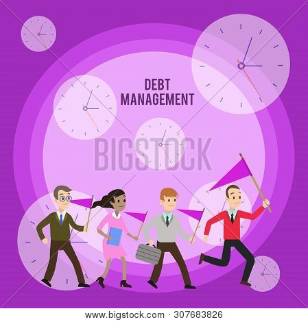 Conceptual hand writing showing Debt Management. Business photo showcasing The formal agreement between a debtor and a creditor Crowd Flags Headed by Leader Running Demonstration Meeting. poster