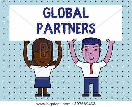Conceptual hand writing showing Global Partners. Business photo showcasing Two or more firms from different countries work as a team Two Smiling People Holding Poster Board Overhead with Hands. poster
