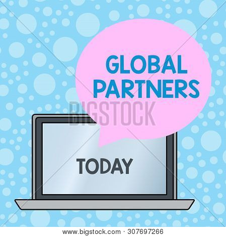 Writing note showing Global Partners. Business photo showcasing Two or more firms from different countries work as a team Round Shape Speech Bubble Floating Over Laptop Backdrop. poster