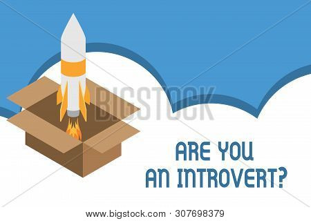 Writing note showing Are You An Introvertquestion. Business photo showcasing demonstrating who tends to turn inward mentally Fire launching rocket carton box. Starting up project. Fuel inspiration. poster