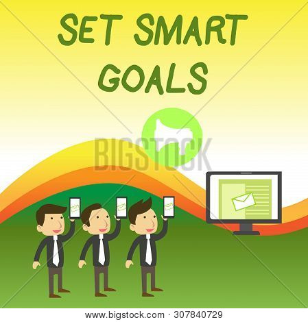 Conceptual hand writing showing Set Smart Goals. Business photo text giving criteria to guide in the setting of objectives SMS Email Marketing Media Audience Attraction PC Loudspeaker. poster