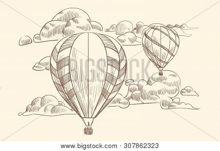 Sketch Air Balloon In Clouds. Flight Travel By Air Balloons With Basket In Cloudy Sky. Doodle Engrav