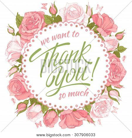 Thank You So Much. Custom Hand Drawn Calligraphic Lettering. Beautiful Flowers Of Rose Around Of Ins