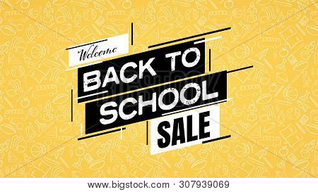 Back To School Sale Poster Or Banner With School Supplies Pattern In Background. Shopping, Discounts