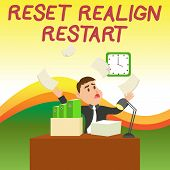 Text sign showing Reset Realign Restart. Conceptual photo Life audit will help you put things in perspectives Confused Male Employee Manager Cluttered Workspace Overflow Time Shortage. poster