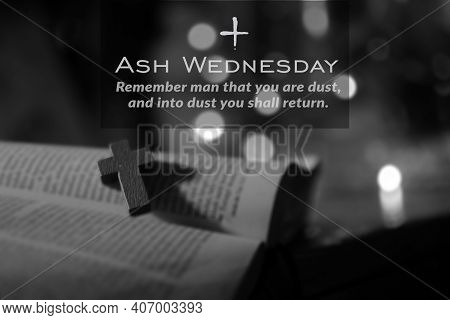 Ash Wednesday. Remember Man That You Are Dust, And Into Dust You Shall Return. Ash Wednesday Concept