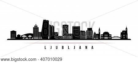 Ljubljana Skyline Horizontal Banner. Black And White Silhouette Of Ljubljana, Slovenia. Vector Templ