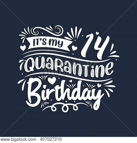 14th Birthday Celebration On Quarantine, It\'s My 14 Quarantine Birthday.