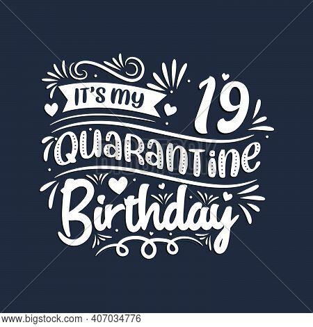 19th Birthday Celebration On Quarantine, It's My 19 Quarantine Birthday.