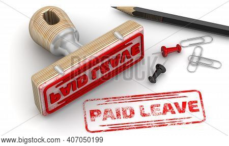 Paid Leave. The Stamp And An Imprint. Wooden Stamp And Red Imprint Paid Leave On White Surface. 3d I