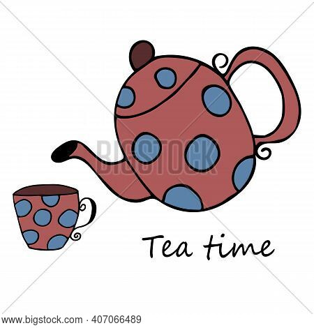 Vector Teapot And Cup With Text Teatime. Hand Drawn Doodle Kitchen Elements On White Background