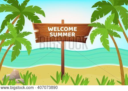 Welcome Summer Banner. Seaside Background With Wooden Stand Pointer And Palm Trees. Vector Illustrat