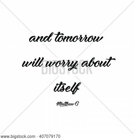 And Tomorrow Will Worry About Itself, Bible Verse Design, Typography For Print Or Use As Poster, Car