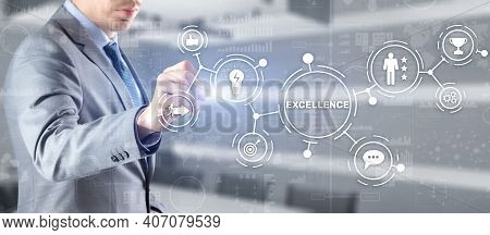 Excellence Concept. Quality Service. Businessman Pressing Excellence Virtual Screen.