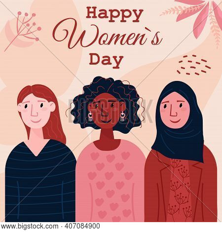 Happy Womans Day, 8 March. Bundle Of Young Women Different Nationality, Afro American, Arabian, Euro