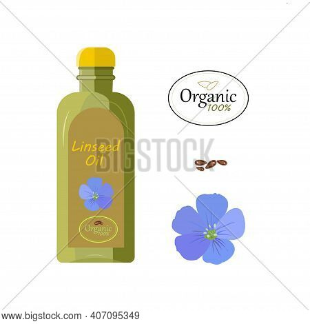 Bottle Of Linseed Oil Text  Linseed Oil And Organic 100%,  Isolated Flax Flower And Flax Seeds On A