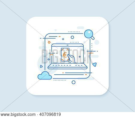 Hold Cash Money Line Icon. Abstract Vector Button. Banking Currency Sign. Euro Or Eur Symbol. Financ