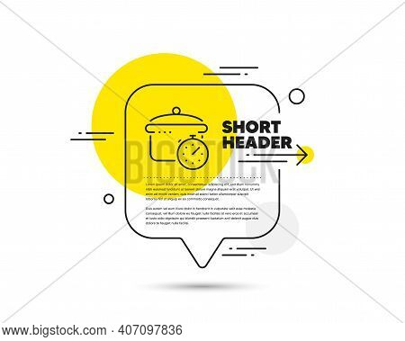 Boiling Pan Line Icon. Speech Bubble Vector Concept. Cooking Timer Sign. Food Preparation Symbol. Bo