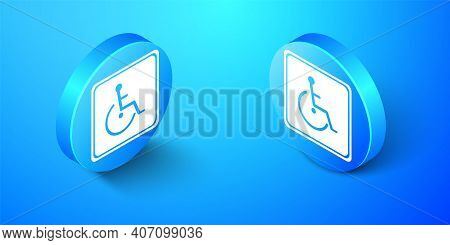Isometric Disabled Handicap Icon Isolated On Blue Background. Wheelchair Handicap Sign. Blue Circle