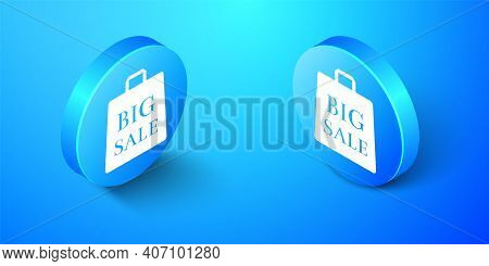 Isometric Shoping Bag With An Inscription Big Sale Icon Isolated On Blue Background. Handbag Sign. W