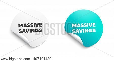 Massive Savings. Round Sticker With Offer Message. Special Offer Price Sign. Advertising Discounts S