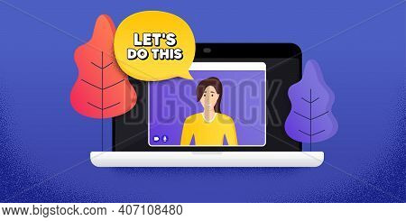 Lets Do This Motivation Quote. Video Call Conference. Remote Work Banner. Motivational Slogan. Inspi