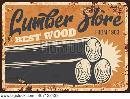 Lumber Store Wood, Metal Plate Rusty, Woodwork Timber Logs, Vector Retro Poster. Sawmill, Logging An