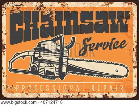 Lumberjack Chainsaw Metal Plate Rusty, Woodwork And Sawmill Tools, Vector Retro Poster. Woodcutter E