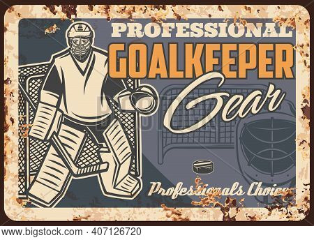 Ice Hockey Gear And Equipment Shop Rusty Metal Plate. Ice Hockey Goaltender In Protective Outfit Sta
