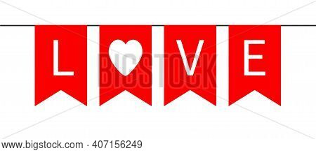 Bunting Flag Garlant. Happy Valentines Day. Red Word Love. Party Decoration Romantic Element. Hangin