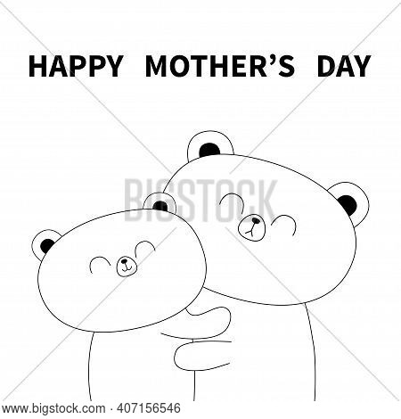 Happy Mothers Day. Bear Holding Baby. Hugging Family. Hug, Embrace, Cuddle. Cute Funny Cartoon Chara
