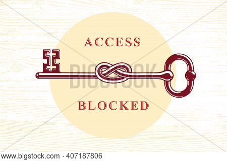Access Denied, Knotted Key Allegorical Symbol, Vintage Antique Turnkey In A Knot, Blocked Account, P
